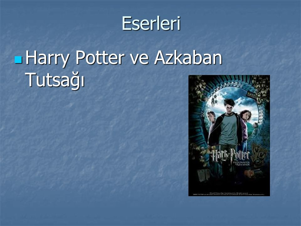 Eserleri Harry Potter ve Azkaban Tutsağı Harry Potter ve Azkaban Tutsağı