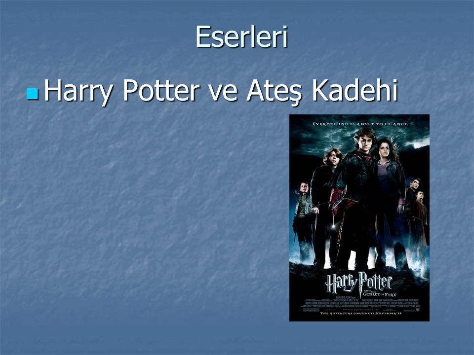 Eserleri Harry Potter ve Ateş Kadehi Harry Potter ve Ateş Kadehi