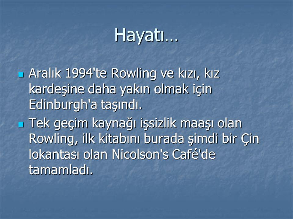 Hayatı… Aralık 1994'te Rowling ve kızı, kız kardeşine daha yakın olmak için Edinburgh'a taşındı. Aralık 1994'te Rowling ve kızı, kız kardeşine daha ya
