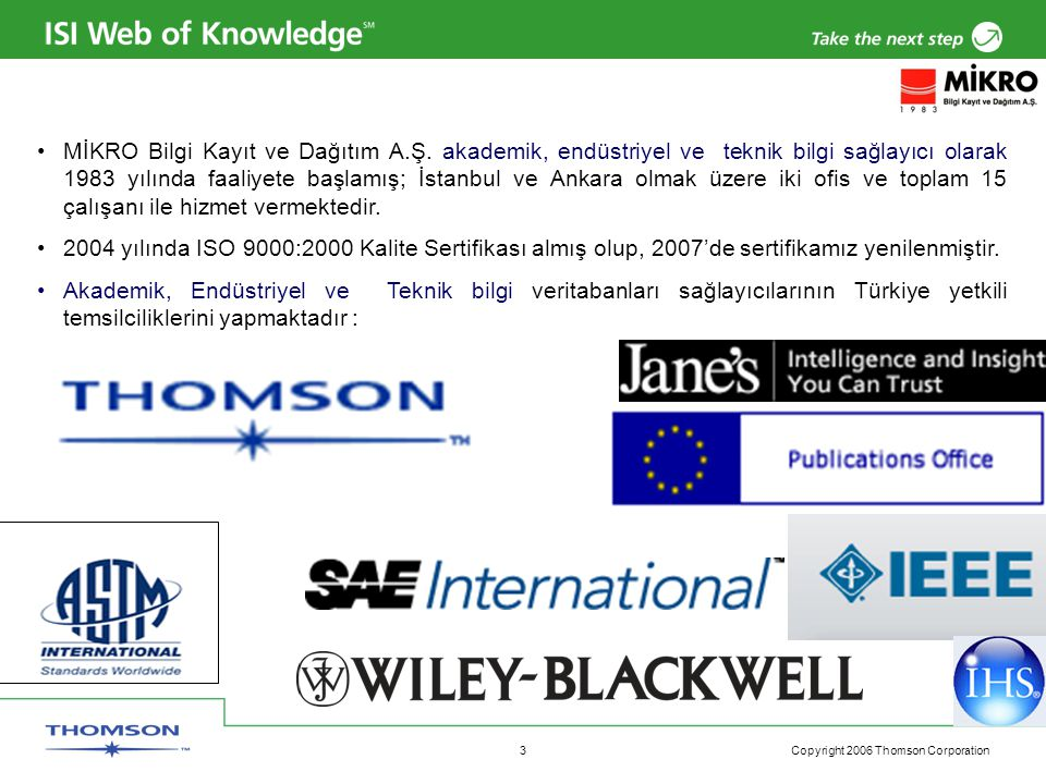 Copyright 2006 Thomson Corporation 3 MİKRO Bilgi Kayıt ve Dağıtım A.Ş.