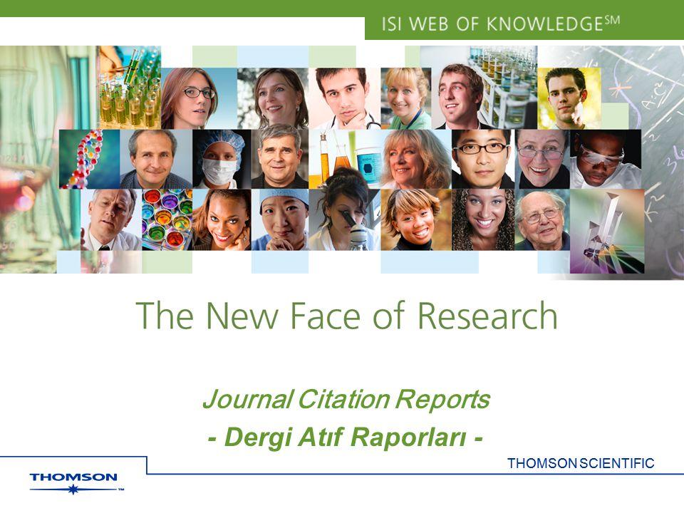 THOMSON SCIENTIFIC Journal Citation Reports - Dergi Atıf Raporları -