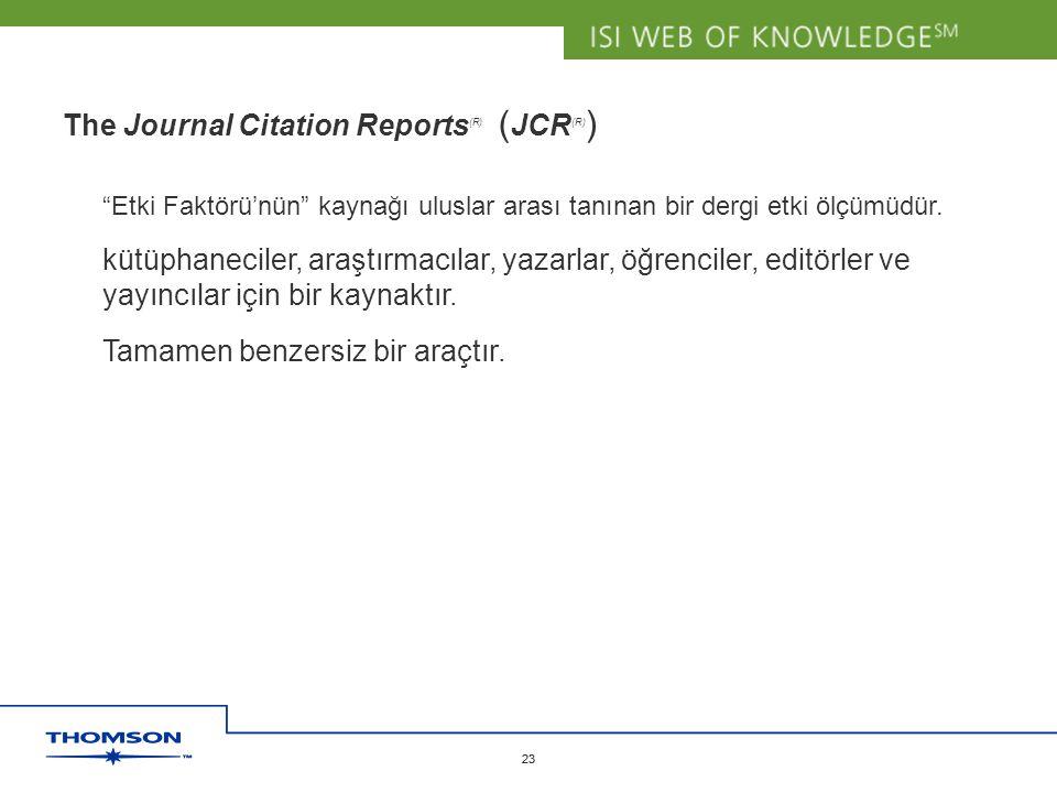 "Copyright 2006 Thomson Corporation 23 Copyright 2006 Thomson Corporation 23 The Journal Citation Reports (R) ( JCR (R) ) ""Etki Faktörü'nün"" kaynağı ul"