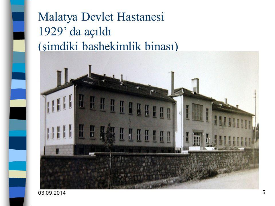 03.09.2014 5 Malatya Devlet Hastanesi 1929' da açıldı (şimdiki başhekimlik binası)