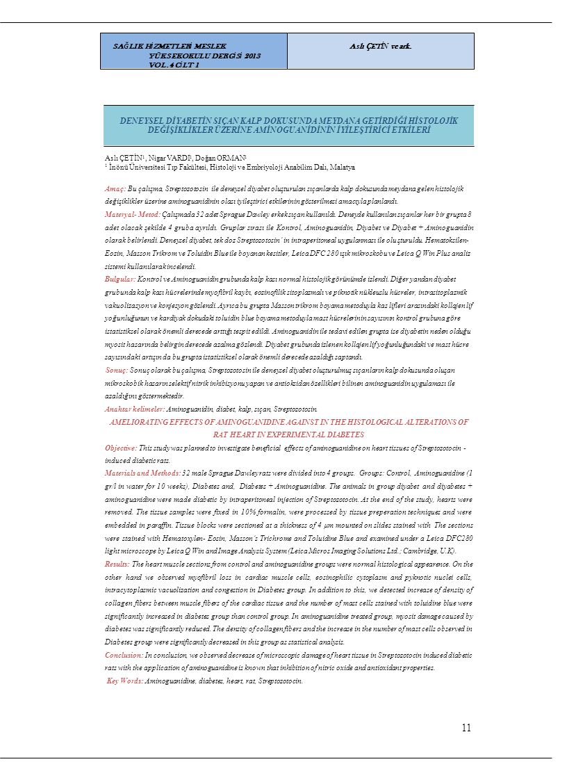 Aslı ÇETİN 1, Nigar VARDI 1, Doğan ORMAN 1 1 İnönü Üniversitesi Tıp Fakültesi, Histoloji ve Embriyoloji Anabilim Dalı, Malatya Amaç: Bu çalışma, Strep