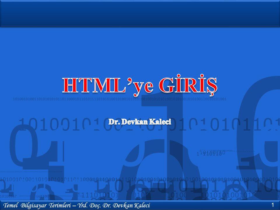 ...tarayıcıya HTML dosyasının başladığını ve bittiğini belirtir.