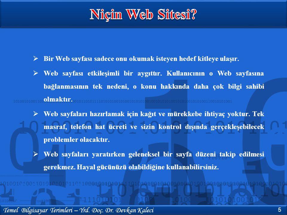  Web sayfaları kolayca düzeltilip tekrar yayımlanabilir.