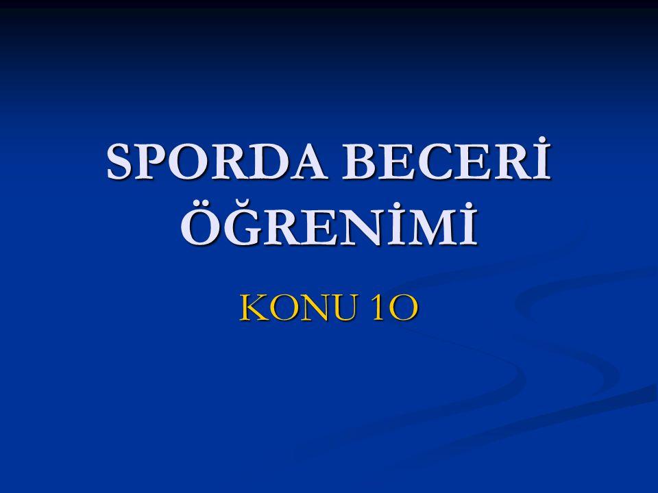 SPORDA BECERİ ÖĞRENİMİ KONU 1O