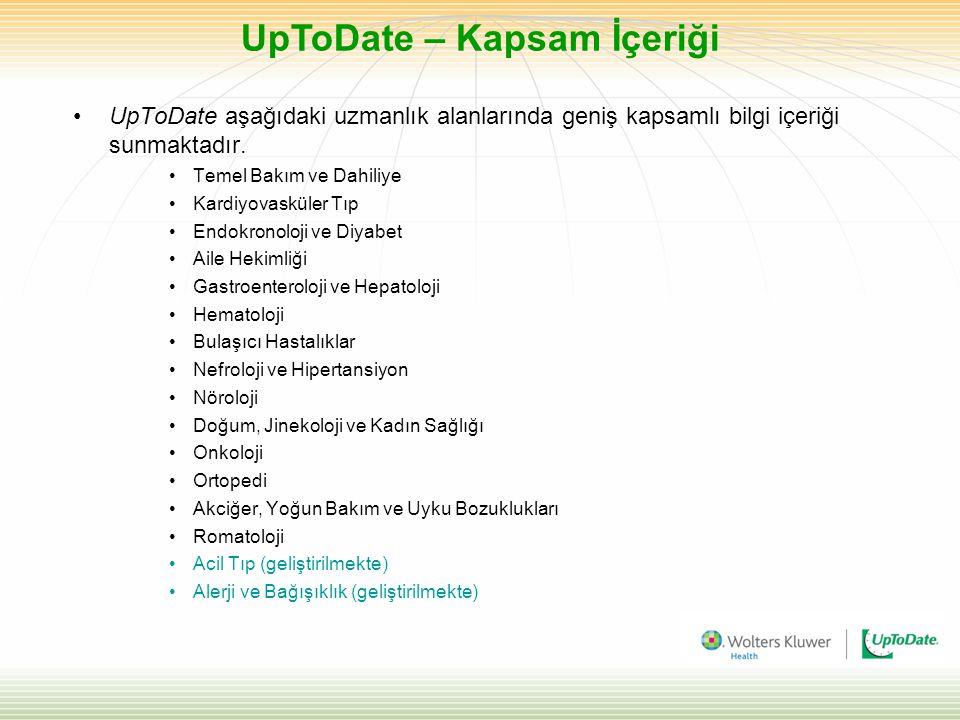 UpToDate aşağıdaki uzmanlık alanlarında geniş kapsamlı bilgi içeriği sunmaktadır. Temel Bakım ve Dahiliye Kardiyovasküler Tıp Endokronoloji ve Diyabet