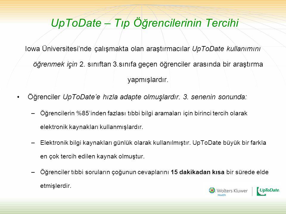 UpToDate – Tıp Öğrencilerinin Tercihi Iowa Üniversitesi'nde çalışmakta olan araştırmacılar UpToDate kullanımını öğrenmek için 2.