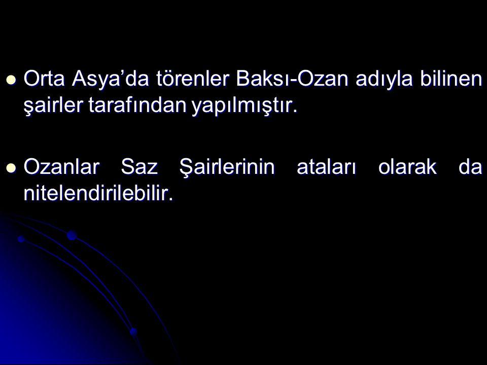 Orta Asya'da törenler Baksı-Ozan adıyla bilinen şairler tarafından yapılmıştır. Orta Asya'da törenler Baksı-Ozan adıyla bilinen şairler tarafından yap