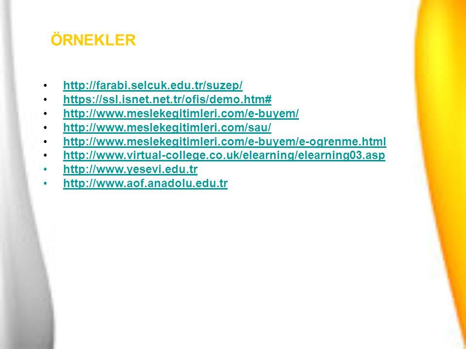 ÖRNEKLER http://farabi.selcuk.edu.tr/suzep/ https://ssl.isnet.net.tr/ofis/demo.htm# http://www.meslekegitimleri.com/e-buyem/ http://www.meslekegitimle
