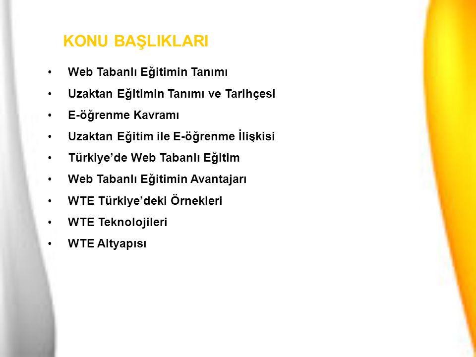 Web Tabanlı Eğitimin Tanımı Uzaktan Eğitimin Tanımı ve Tarihçesi E-öğrenme Kavramı Uzaktan Eğitim ile E-öğrenme İlişkisi Türkiye'de Web Tabanlı Eğitim