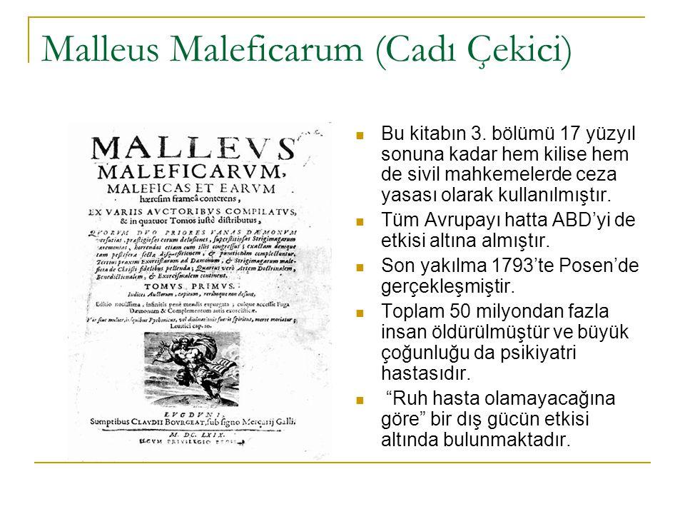 Malleus Maleficarum (Cadı Çekici) Bu kitabın 3. bölümü 17 yüzyıl sonuna kadar hem kilise hem de sivil mahkemelerde ceza yasası olarak kullanılmıştır.