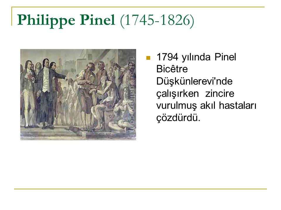 Philippe Pinel (1745-1826) 1794 yılında Pinel Bicêtre Düşkünlerevi'nde çalışırken zincire vurulmuş akıl hastaları çözdürdü.
