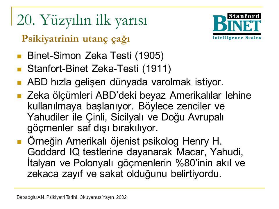 20. Yüzyılın ilk yarısı Binet-Simon Zeka Testi (1905) Stanfort-Binet Zeka-Testi (1911) ABD hızla gelişen dünyada varolmak istiyor. Zeka ölçümleri ABD'