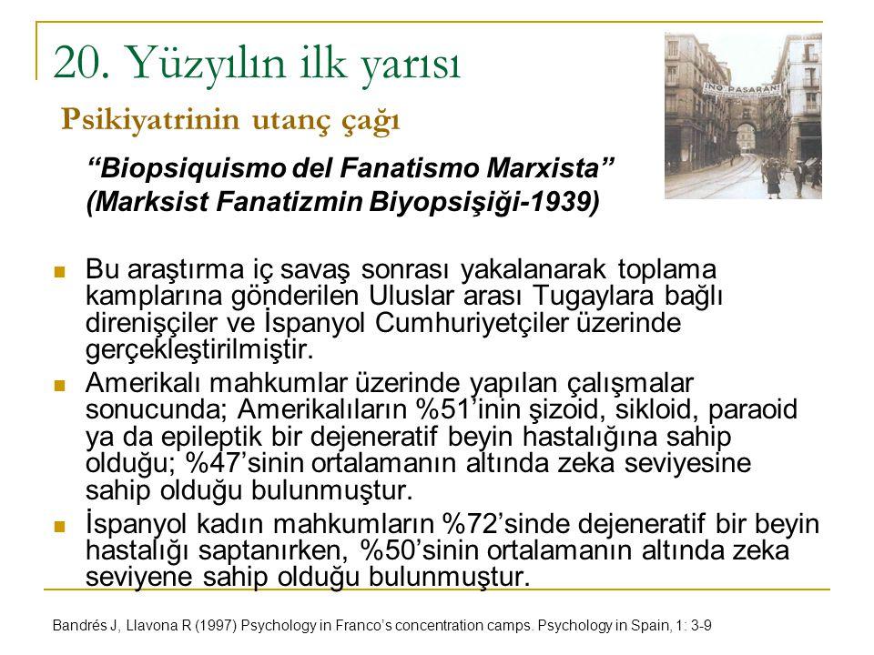 """20. Yüzyılın ilk yarısı """"Biopsiquismo del Fanatismo Marxista"""" (Marksist Fanatizmin Biyopsişiği-1939) Bu araştırma iç savaş sonrası yakalanarak toplama"""