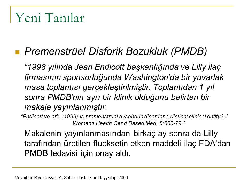 """Yeni Tanılar Premenstrüel Disforik Bozukluk (PMDB) """"1998 yılında Jean Endicott başkanlığında ve Lilly ilaç firmasının sponsorluğunda Washington'da bir"""