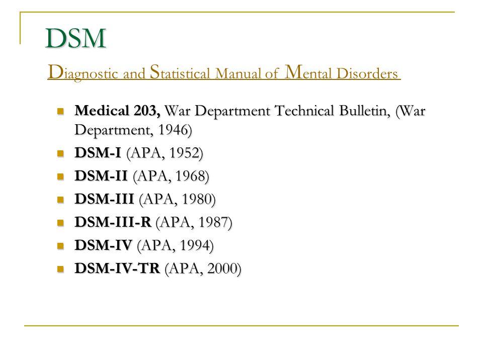 II. Dünya Savaşı Sonrası ve Sınıflandırma Medical 203, (War Department, 1946) DSM-I (APA, 1952)