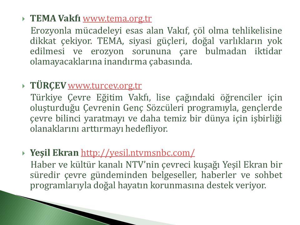  TEMA Vakfı www.tema.org.trwww.tema.org.tr Erozyonla mücadeleyi esas alan Vakıf, çöl olma tehlikelisine dikkat çekiyor.