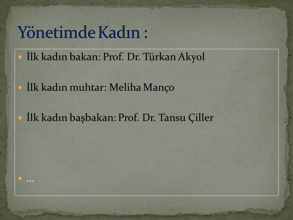 İlk kadın subay: Ülkü Sema Toksöz İlk kadın polis memuru: Betül Diker İlk kadın emniyet müdürü: Feriha Sanerk