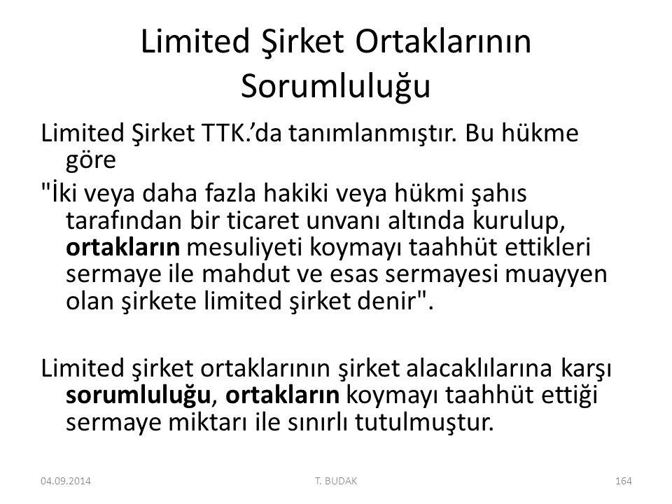 Limited Şirket Ortaklarının Sorumluluğu Limited Şirket TTK.'da tanımlanmıştır.