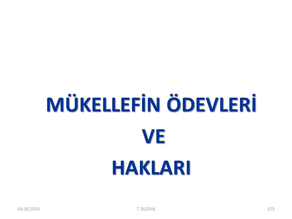 MÜKELLEFİN ÖDEVLERİ VE VEHAKLARI 04.09.2014175T. BUDAK