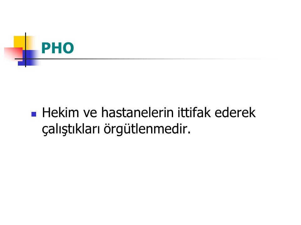 PHO Hekim ve hastanelerin ittifak ederek çalıştıkları örgütlenmedir.
