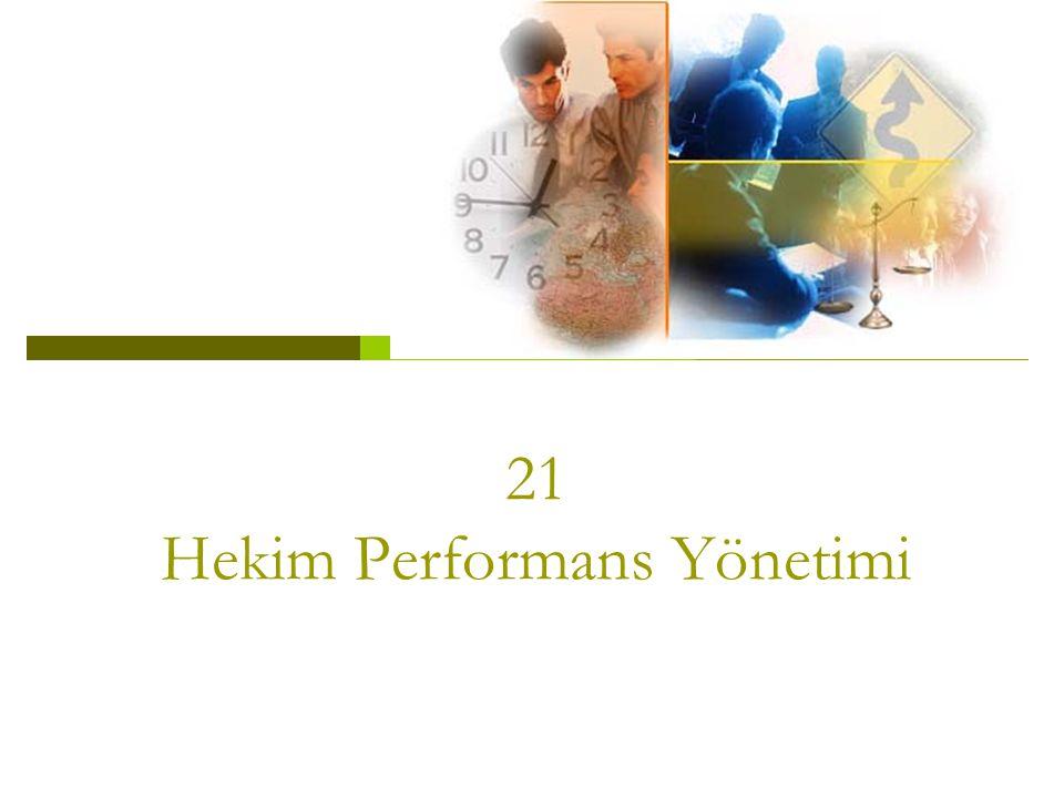 21 Hekim Performans Yönetimi