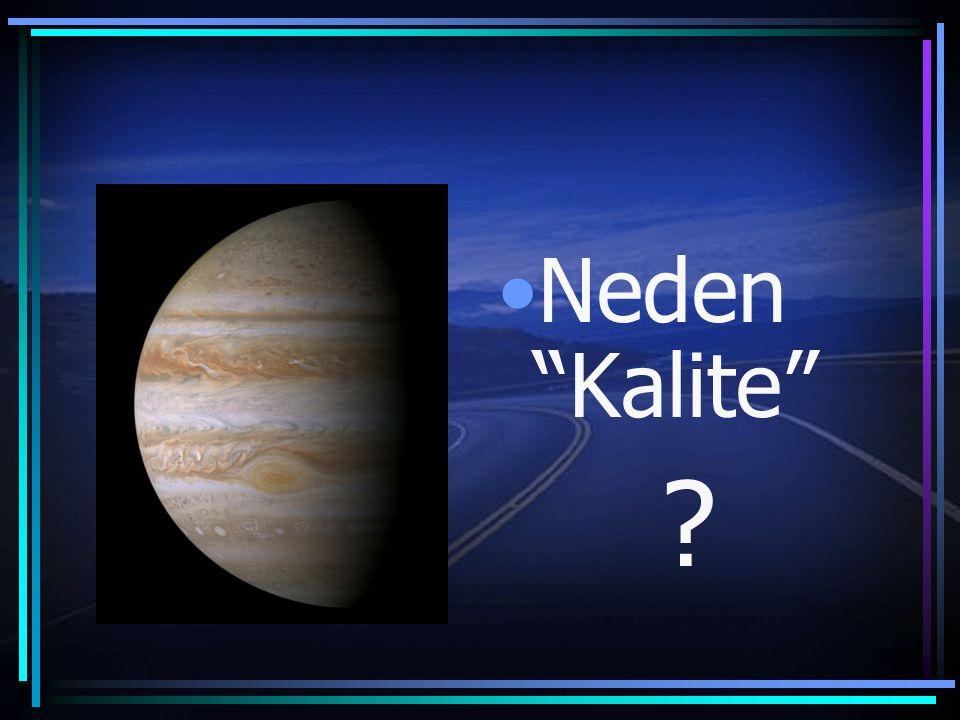 """Neden """"Kalite"""" ?"""
