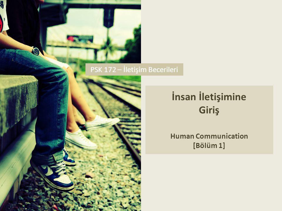 1.İletişim hakkında bilgi sahibi olmak kendinizi algılama biçiminizi geliştirir.