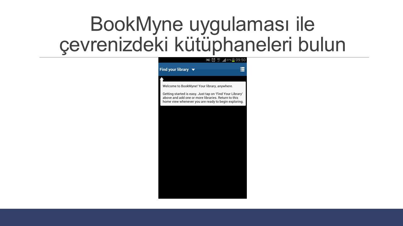 BookMyne uygulaması ile çevrenizdeki kütüphaneleri bulun