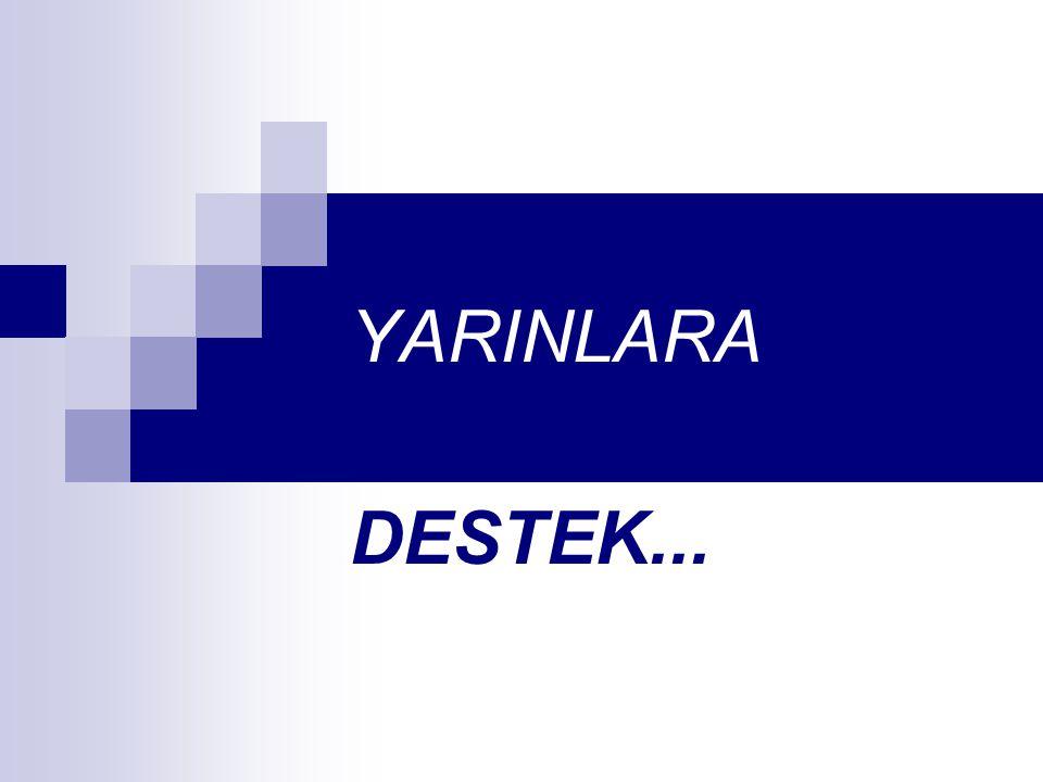 YARINLARA DESTEK...