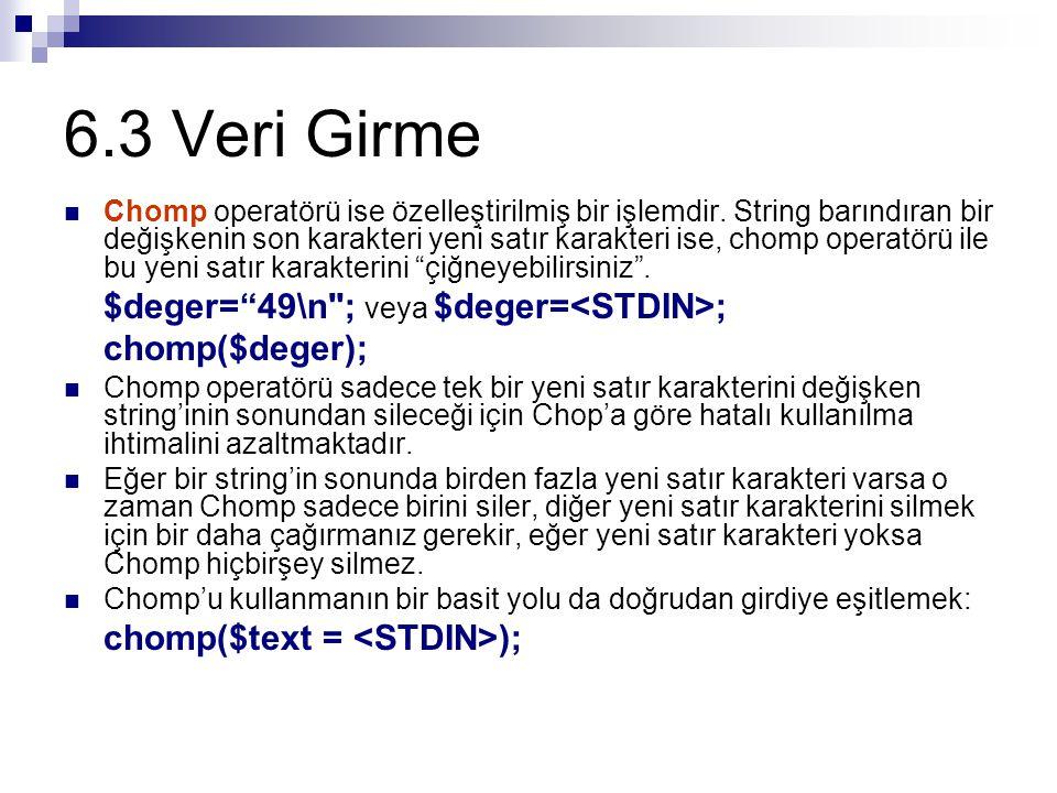6.3 Veri Girme Chomp operatörü ise özelleştirilmiş bir işlemdir.