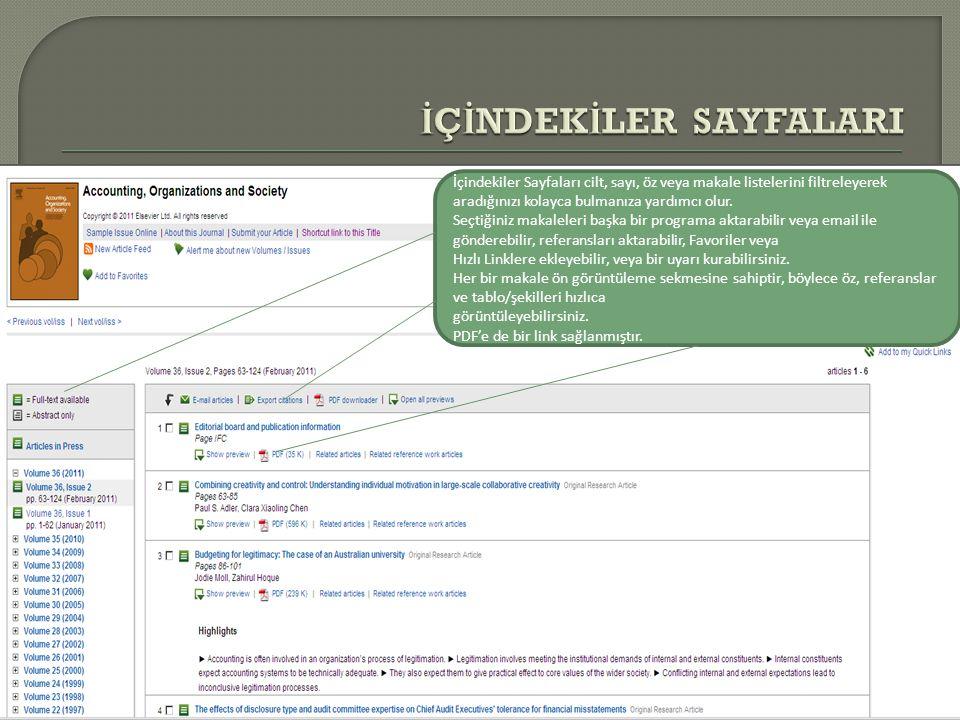 İçindekiler Sayfaları cilt, sayı, öz veya makale listelerini filtreleyerek aradığınızı kolayca bulmanıza yardımcı olur. Seçtiğiniz makaleleri başka bi