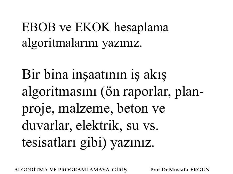 EBOB ve EKOK hesaplama algoritmalarını yazınız.