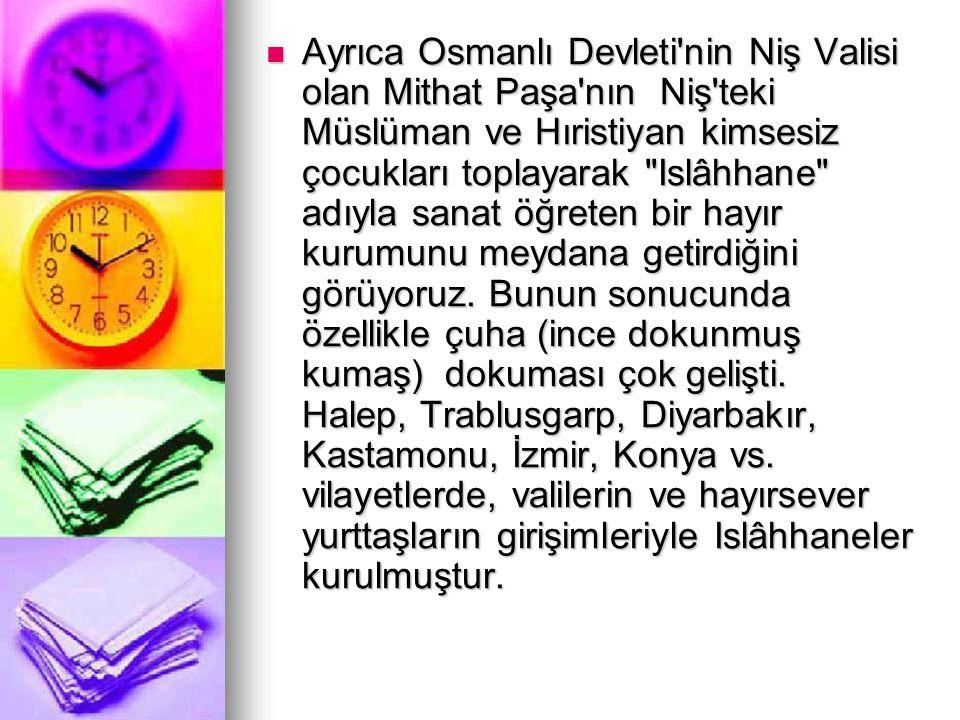 Ayrıca Osmanlı Devleti'nin Niş Valisi olan Mithat Paşa'nın Niş'teki Müslüman ve Hıristiyan kimsesiz çocukları toplayarak