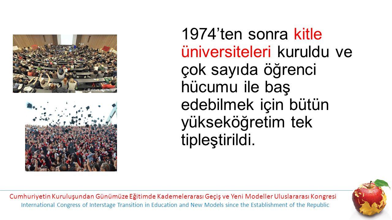 1974'ten sonra kitle üniversiteleri kuruldu ve çok sayıda öğrenci hücumu ile baş edebilmek için bütün yükseköğretim tek tipleştirildi. Cumhuriyetin Ku