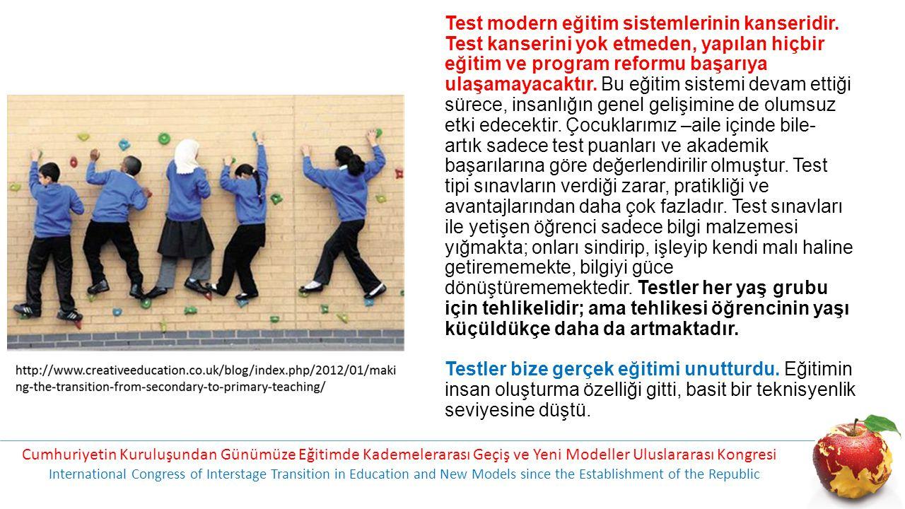Test modern eğitim sistemlerinin kanseridir.