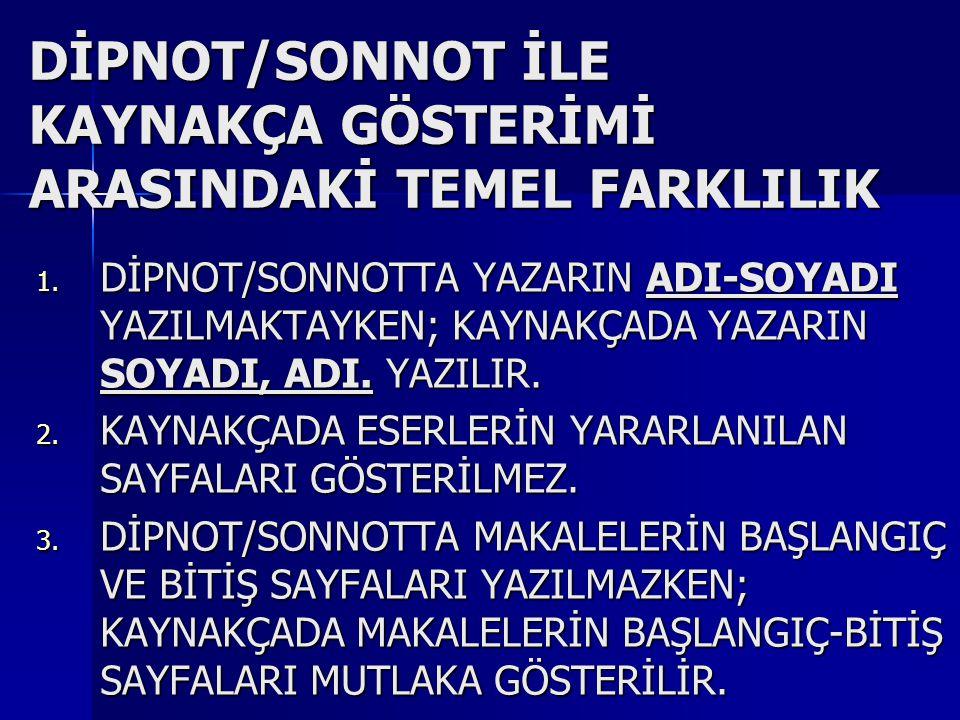 DİPNOT/SONNOT İLE KAYNAKÇA GÖSTERİMİ ARASINDAKİ TEMEL FARKLILIK 1.