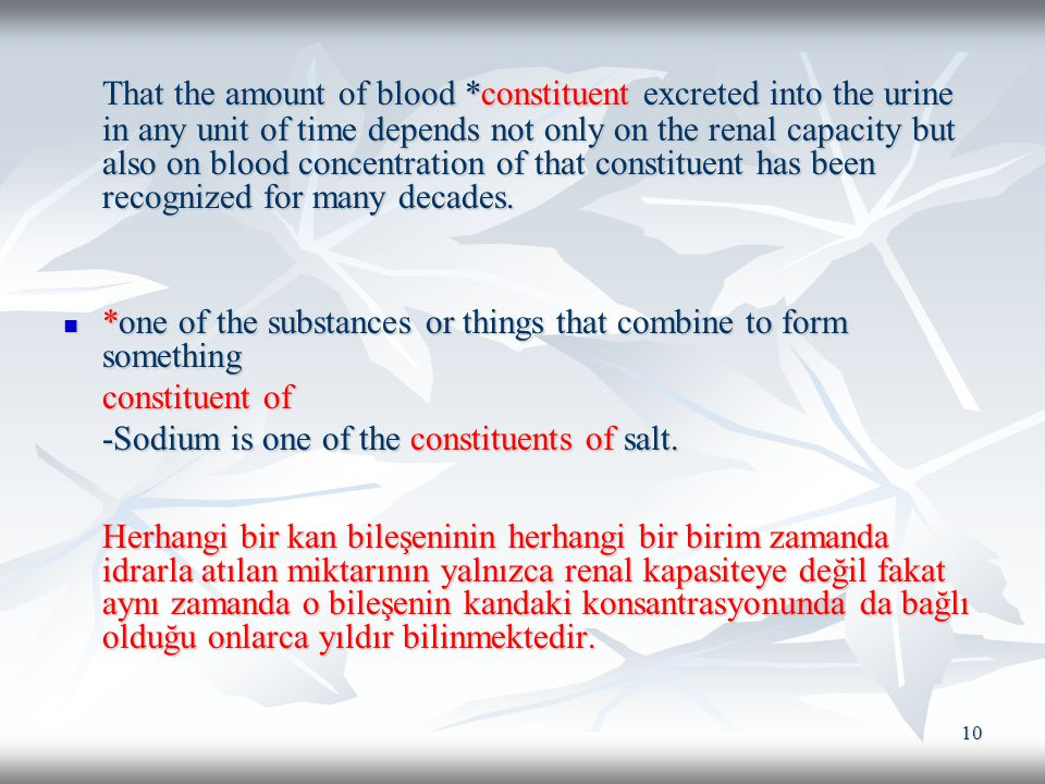 10 That the amount of blood *constituent excreted into the urine in any unit of time depends not only on the renal capacity but also on blood concentration of that constituent has been recognized for many decades.