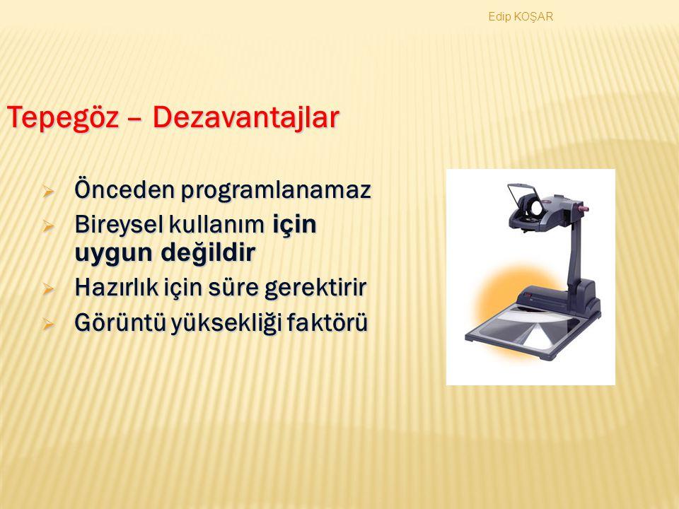 Edip KOŞAR Tepegöz - Avantajlar 1.Parlaklık 2. Göz 2.