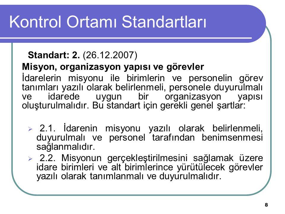 8 Kontrol Ortamı Standartları Standart: 2.