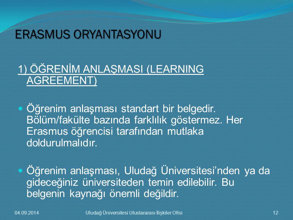 1) ÖĞRENİM ANLAŞMASI (LEARNING AGREEMENT) Öğrenim anlaşması standart bir belgedir.