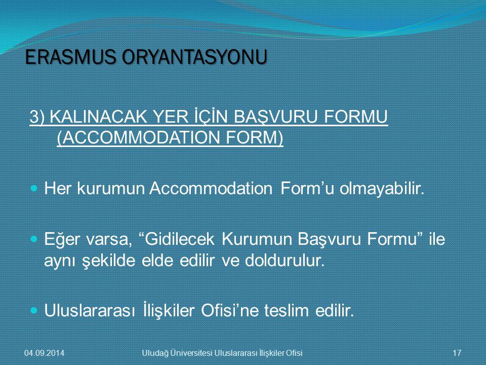 3) KALINACAK YER İÇİN BAŞVURU FORMU (ACCOMMODATION FORM) Her kurumun Accommodation Form'u olmayabilir.