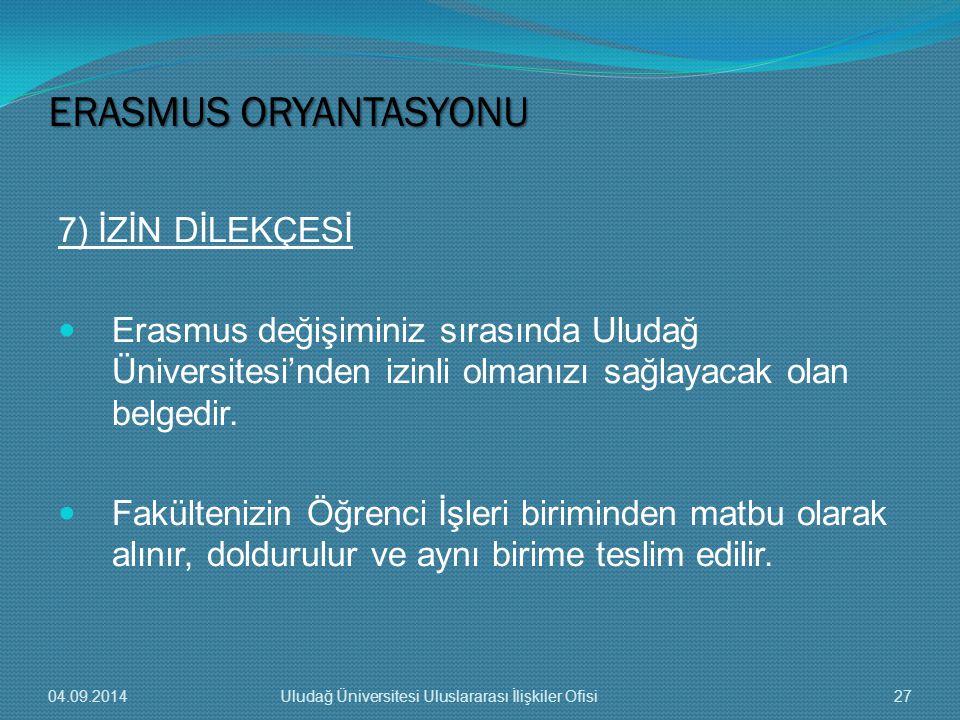 7) İZİN DİLEKÇESİ Erasmus değişiminiz sırasında Uludağ Üniversitesi'nden izinli olmanızı sağlayacak olan belgedir.
