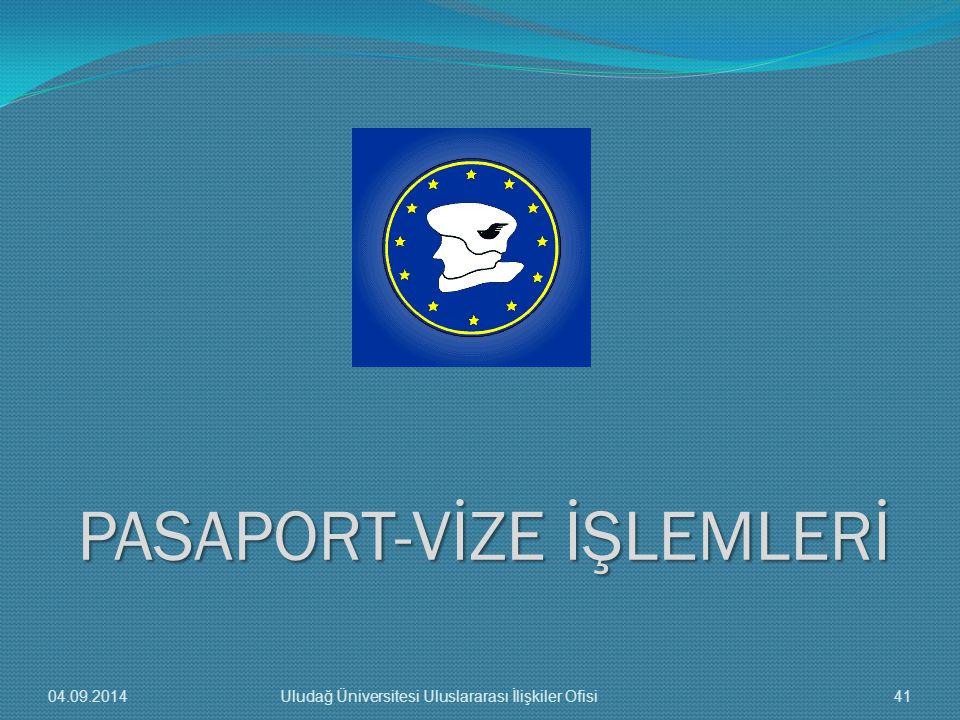 PASAPORT-VİZE İŞLEMLERİ 04.09.201441Uludağ Üniversitesi Uluslararası İlişkiler Ofisi