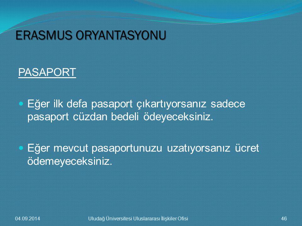 PASAPORT Eğer ilk defa pasaport çıkartıyorsanız sadece pasaport cüzdan bedeli ödeyeceksiniz.