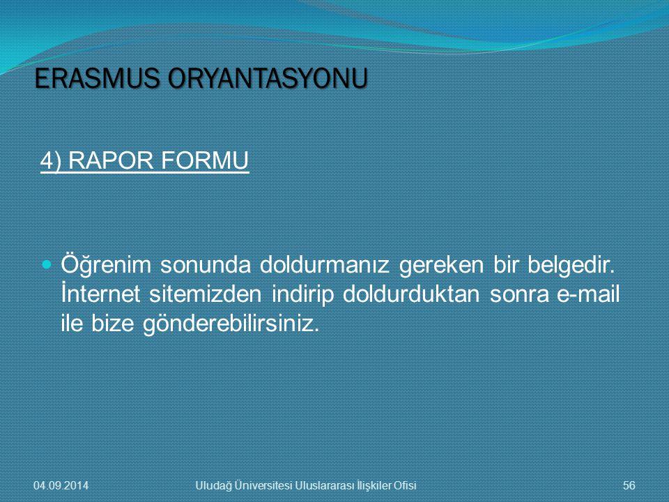 4) RAPOR FORMU Öğrenim sonunda doldurmanız gereken bir belgedir.