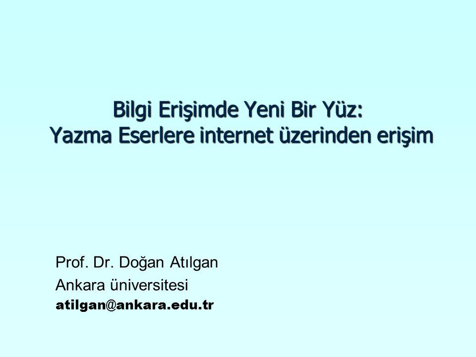 Bilgi Erişimde Yeni Bir Yüz: Yazma Eserlere internet üzerinden erişim Prof.