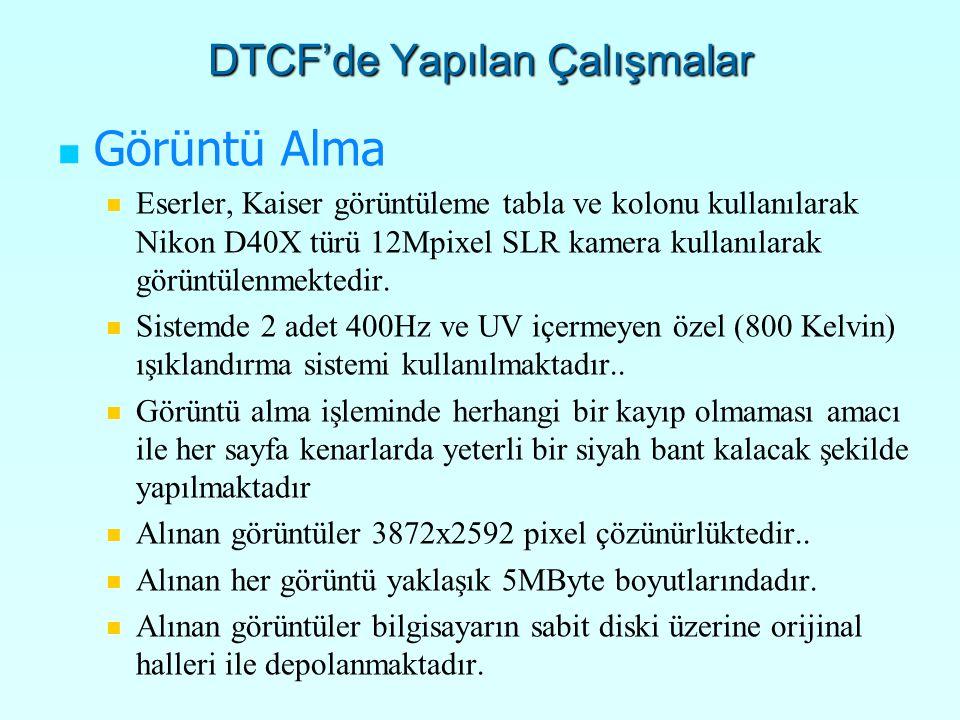 DTCF'de Yapılan Çalışmalar Görüntü Alma Eserler, Kaiser görüntüleme tabla ve kolonu kullanılarak Nikon D40X türü 12Mpixel SLR kamera kullanılarak görüntülenmektedir.